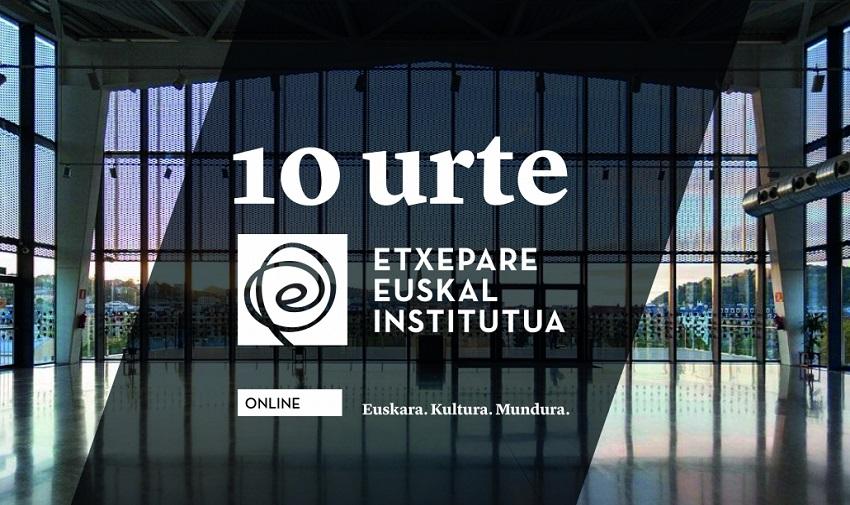 Etxepare Euskal Institutuak 10. urteurrena