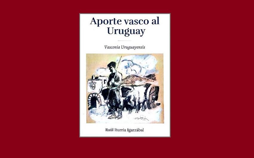 'Aporte vasco al Uruguay. Vasconia Uruguayensis'