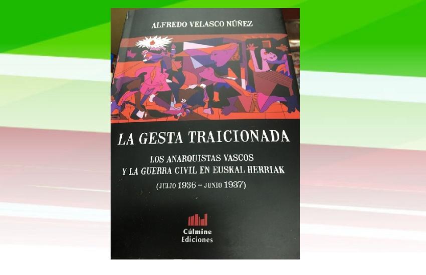 """""""La gesta traicionada. Los anarquistas vascos y la guerra civil en Euskal Herria"""""""