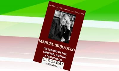 """The book """"Manuel Irujo Ollo. A Legacy of Peace, Liberty, Justice and Democracy,"""" by Geroa Bai Argentina"""