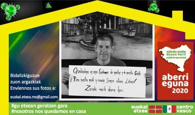 Mexikoko Euskal Etxeko lehendakari Julen Ruiz de Asuak 2020ko Aberri Eguna ospatzera deitzen du banner honetatik