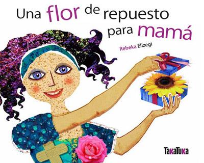 """Portada de """"Una flor de repuesto para mamá"""", escrito e ilustrado por Rebeka Elizegi"""