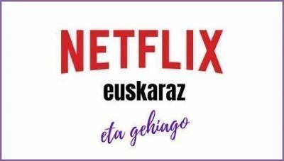 """Zure sinadura eskatzen du """"Netflix euskaraz"""" kanpainak Change.org"""